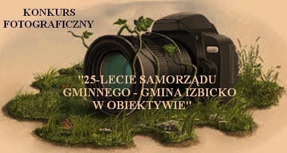 Konkurs fotograficzny - 25-lecie Samorządu Gminnego- Gmina Izbicko w obiektywie.jpeg